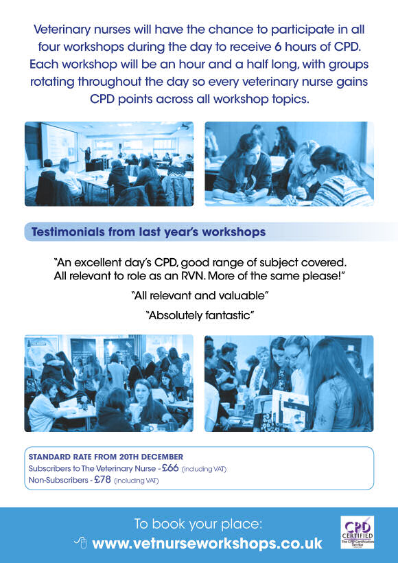 Veterinary nurses will have the chance to participate in allfour workshops during the day to receive 6 hours of CPD.